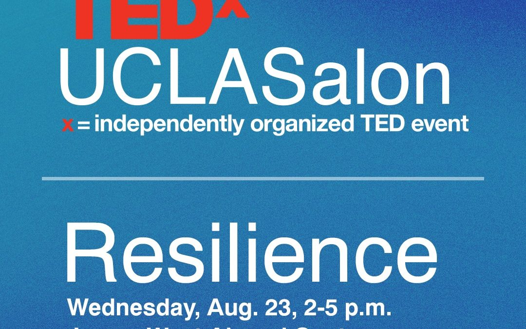 TEDxUCLASalon   Resilience   August 23rd
